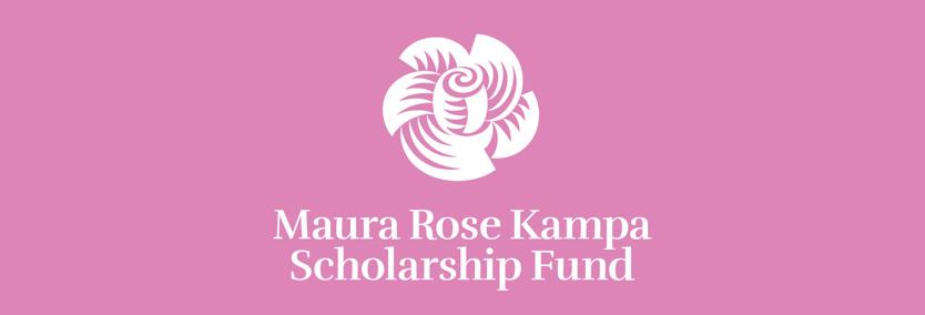Maura Rose Kampa Scholarship