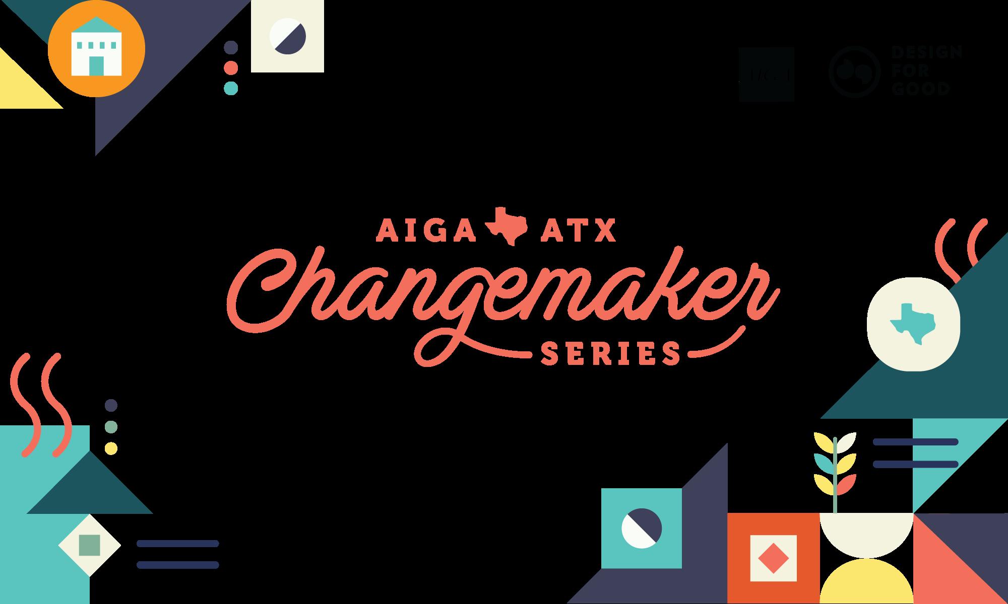 AIGA Austin Changemaker Series